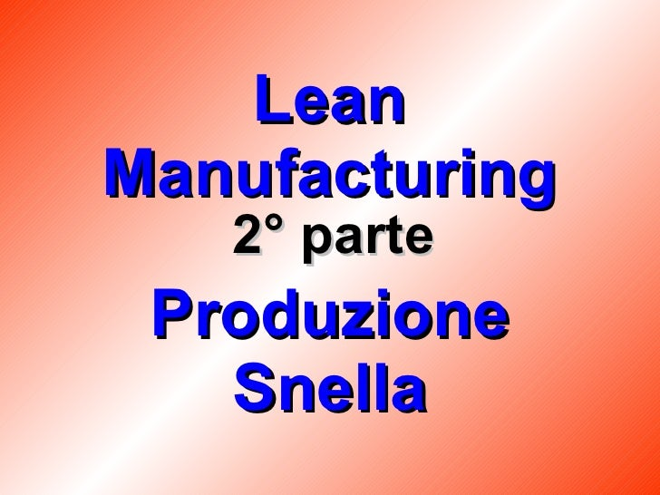Lean Manufacturing Produzione Snella 2° parte
