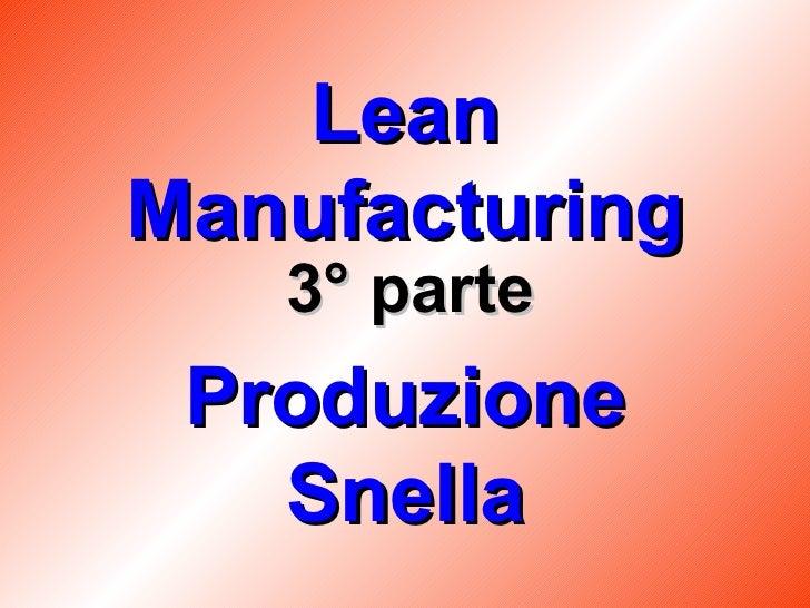 Lean Manufacturing Produzione Snella 3° parte