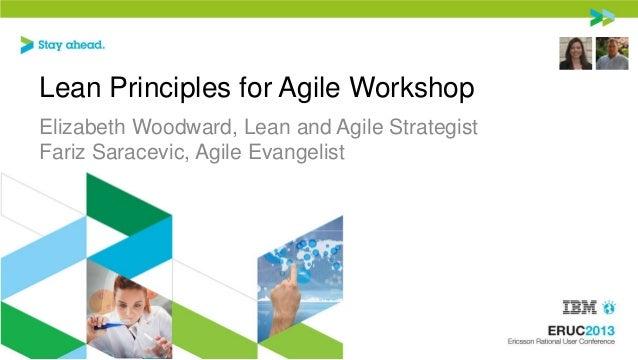 Lean Principles for Agile Workshop Elizabeth Woodward, Lean and Agile Strategist Fariz Saracevic, Agile Evangelist