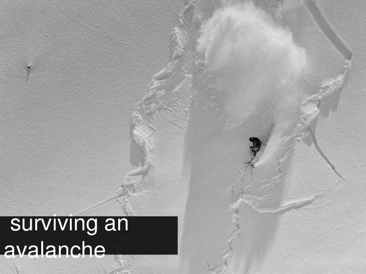 surviving an avalanche<br />