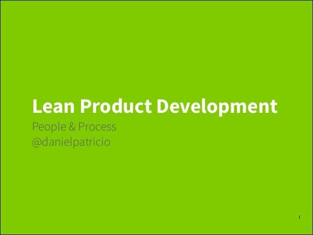 Lean Product Development People & Process @danielpatricio