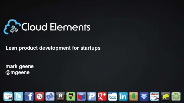 Lean product development for startups mark geene @mgeene