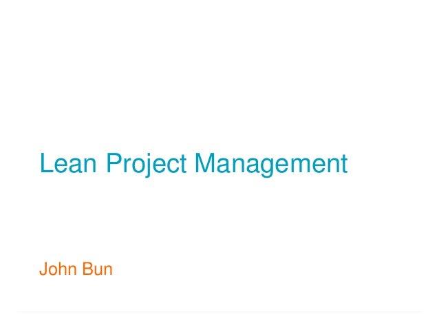 Lean Project ManagementJohn Bun