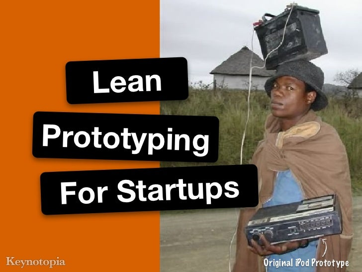 LeanPrototyping For Startups                Original iPod Prototype