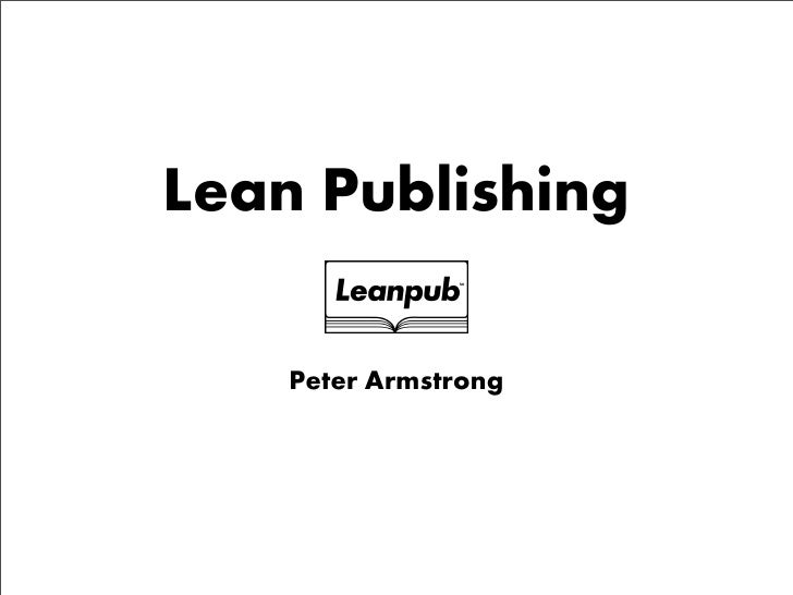 Lean Publishing      Peter Armstrong
