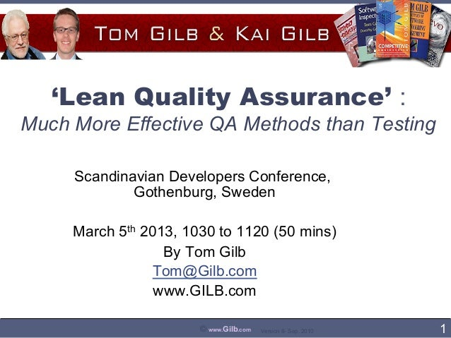 'Lean Quality Assurance' :Much More Effective QA Methods than Testing     Scandinavian Developers Conference,             ...