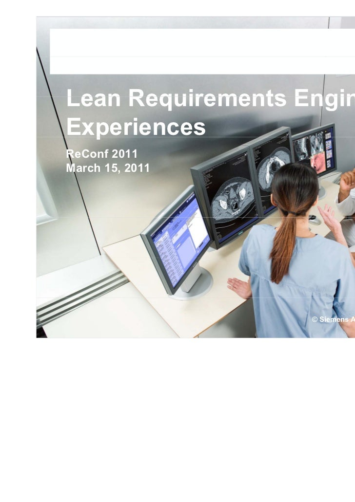 Lean Requirements Engineering:Experiences  pReConf 2011March 15, 2011                   © Siemens AG 2011. All rights rese...
