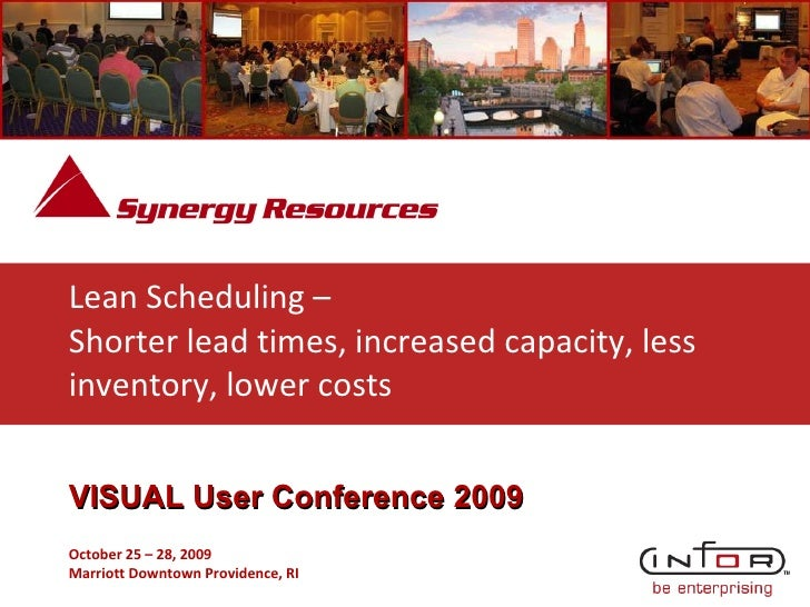 Lean Scheduling –  Shorter lead times, increased capacity, less inventory, lower costs