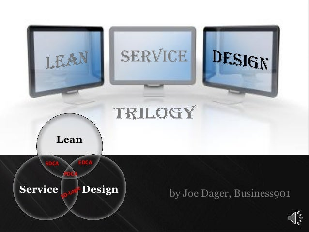 Serviceby Joe Dager, Business901LeanDesignServiceEDCASDCAPDCA