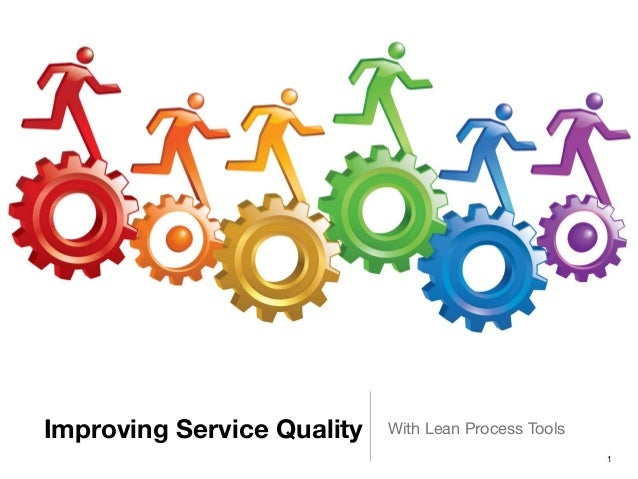 Improving Service Quality With Lean Process Tools!1