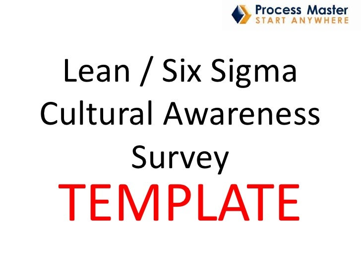 Lean / Six Sigma Cultural Awareness Survey<br />TEMPLATE<br />