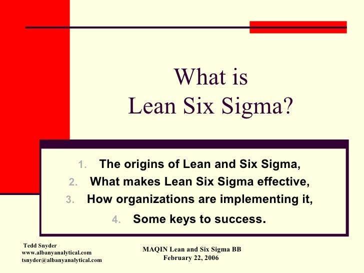 What is                                     Lean Six Sigma?                      The origins of Lean and Six Sigma,       ...