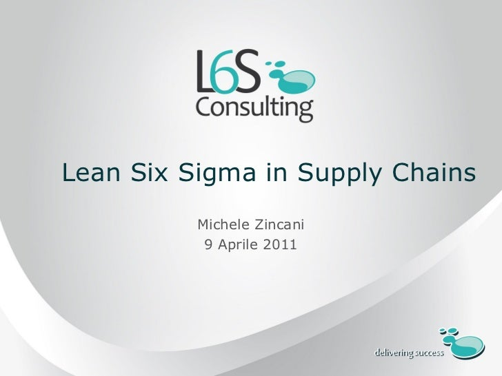 Lean Six Sigma In Supply Chains   9 Aprile 2011