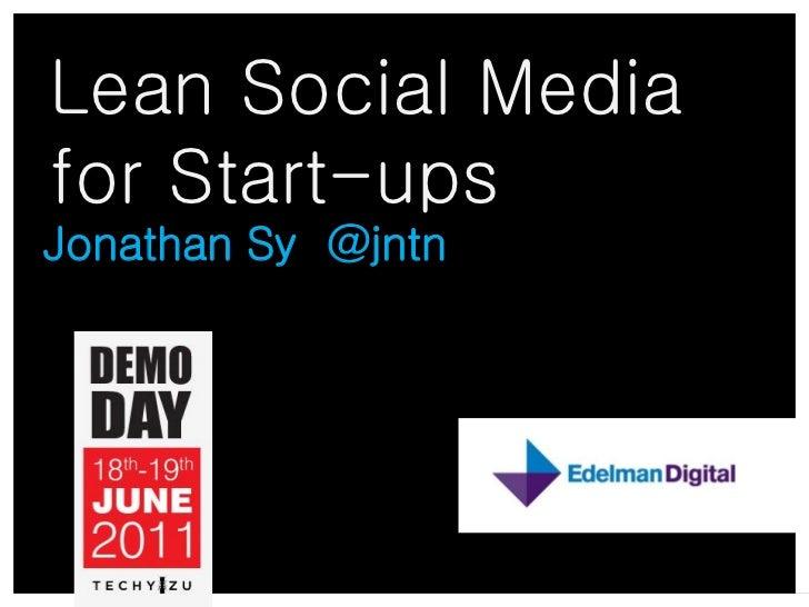 Lean Social Mediafor Start-upsJonathan Sy @jntn