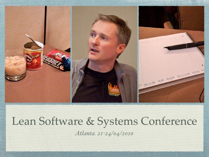 Lean Software & Systems Conference            Atlanta. 21-24/04/2010
