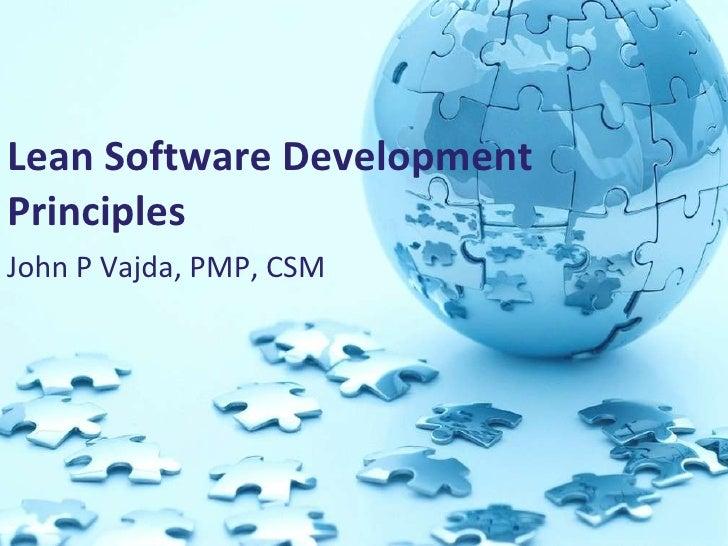 Lean Software Development Principles   John P Vajda, PMP, CSM