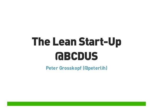 The Lean Start-Up @BCDUS Peter Grosskopf (@peterlih)