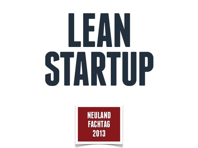 LEAN STARTUP NEULAND FACHTAG 2013
