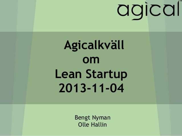 Agicalkväll om Lean Startup 2013-11-04 Bengt Nyman Olle Hallin