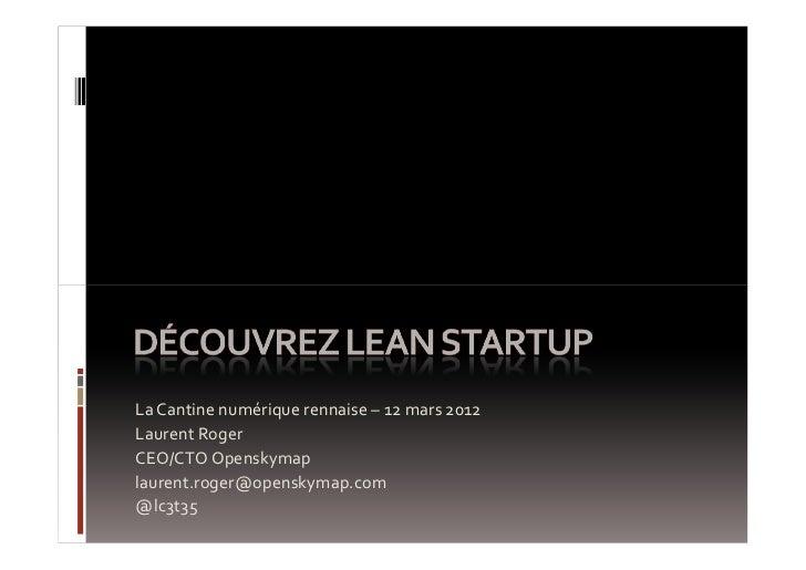 La Cantine numérique rennaise – 12 mars 2012Laurent RogerCEO/CTO Openskymaplaurent.roger@openskymap.com@lc3t35