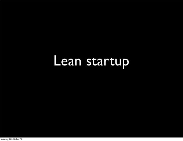 Lean startupzondag 28 oktober 12