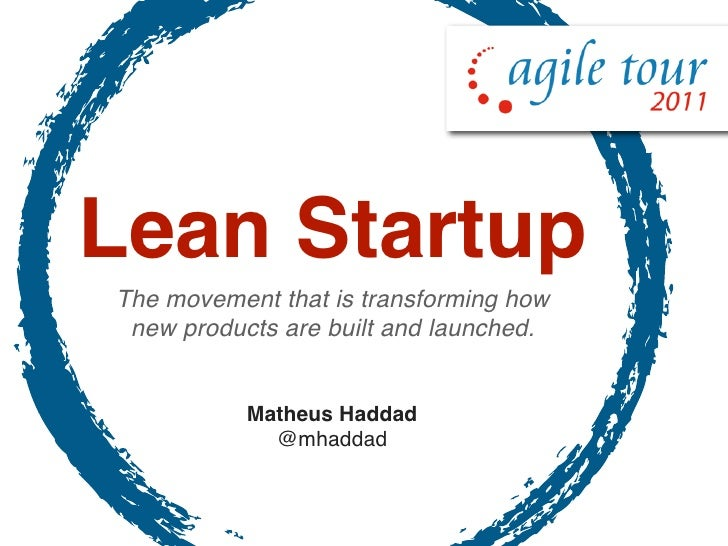 Lean StartupThe movement that is transforming how new products are built and launched.           Matheus Haddad           ...
