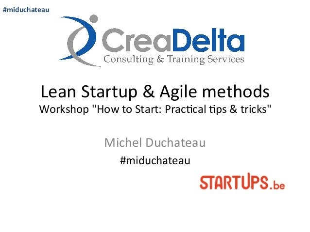 Lean Startup and Agile methods - Startups.be Tech Startup Day - Michel Duchateau - CreaDelta