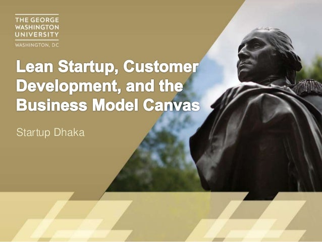 Lean startup, customer development, and the business model canvas