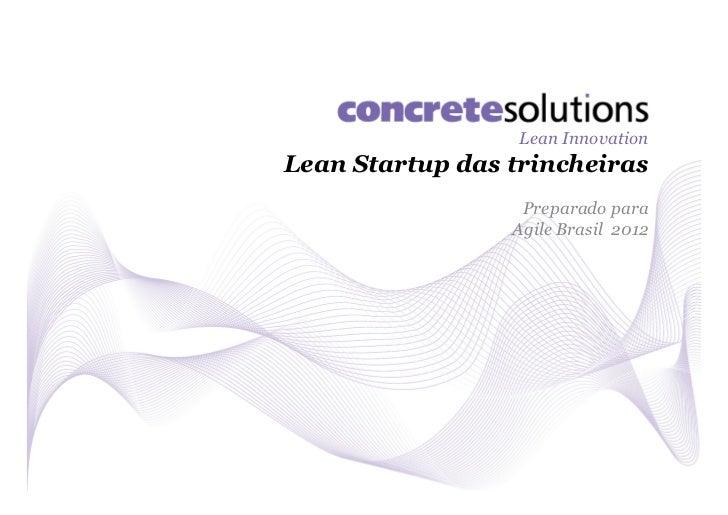 Lean InnovationLean Startup das trincheiras                  Preparado para                 Agile Brasil 2012