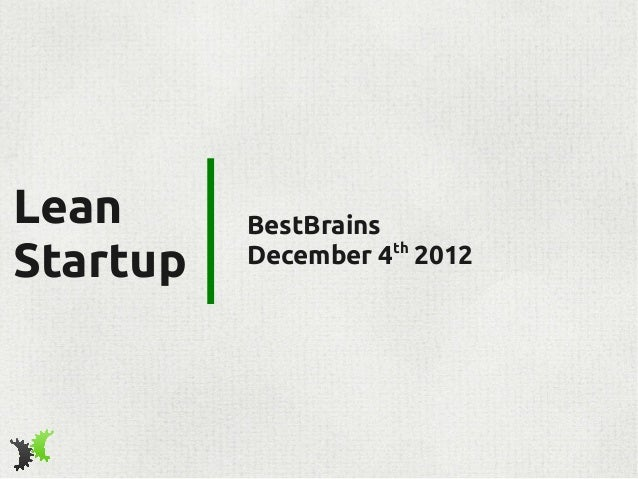 Lean      BestBrainsStartup                     th          December 4 2012