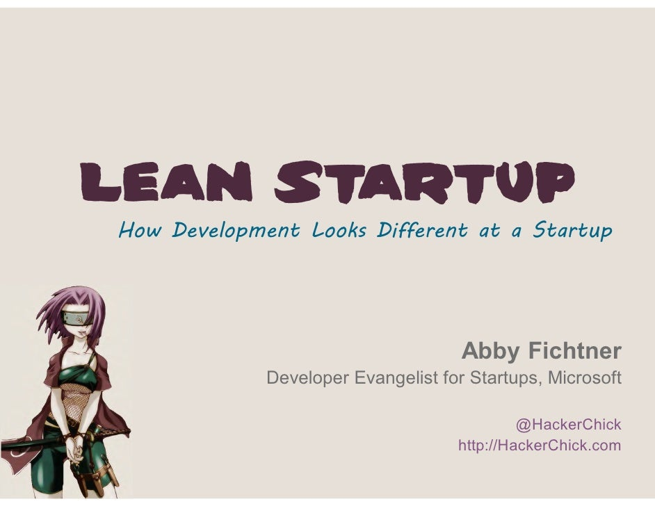Lean StartupHow Development Looks Different at a Startup                                     Abby Fichtner             Dev...