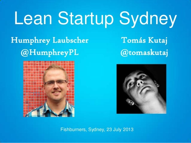 Lean Startup Sydney Sessions 4 - Channels, Early Adopters, Persona's
