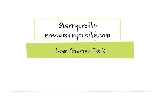 @barryoreillywww.barryoreilly.com   Lean Startup Tools