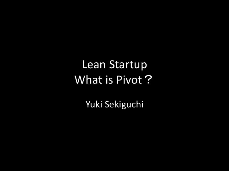 Lean startup - what is pivot