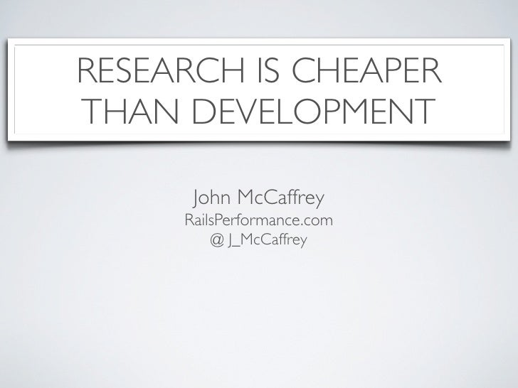 LeanStartup:Research is cheaper than development