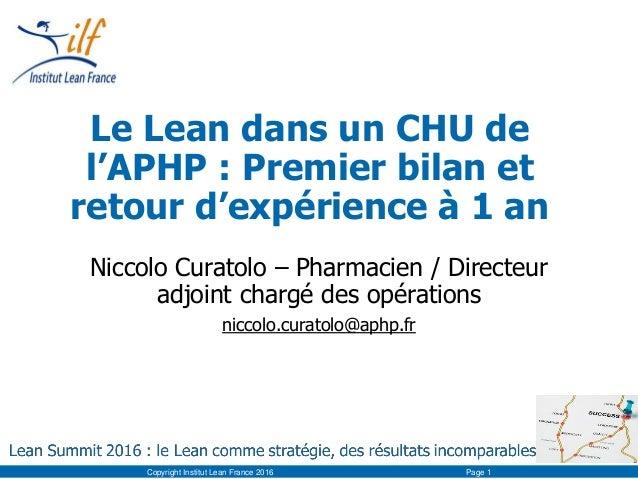 Le Lean dans un CHU de l'APHP : Premier bilan et retour d'expérience à 1 an Niccolo Curatolo – Pharmacien / Directeur adjo...