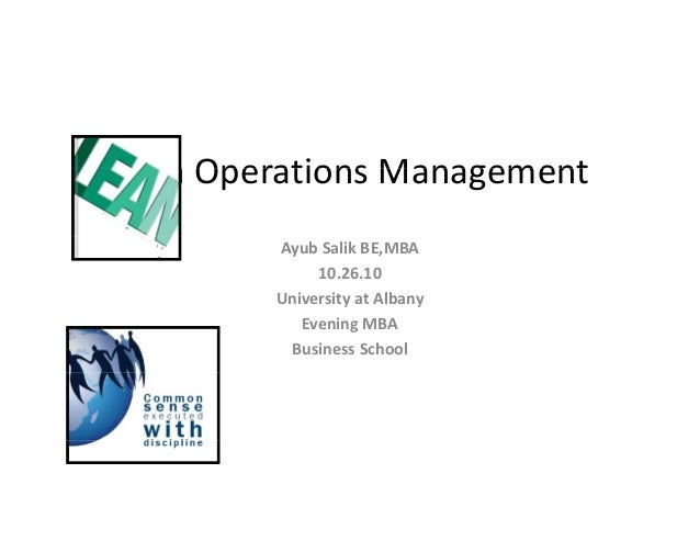 Lean Operations ManagementLean Operations Management Ayub Salik BE,MBA 10.26.10 University at Albany y y Evening MBA Busin...
