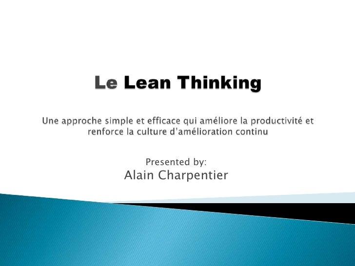 Le Lean ThinkingUne approche simple et efficace qui améliore la productivité et renforce la culture d'amélioration continu...