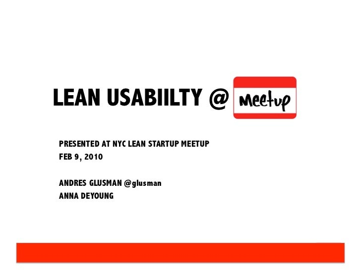 LEAN USABIILTY @ PRESENTED AT NYC LEAN STARTUP MEETUP FEB 9, 2010  ANDRES GLUSMAN @glusman ANNA DEYOUNG
