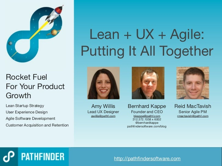 Lean + UX + Agile:                                     Putting It All TogetherRocket FuelFor Your ProductGrowthLean Startu...