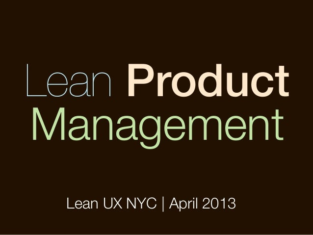 Lean ProductManagement Lean UX NYC | April 2013