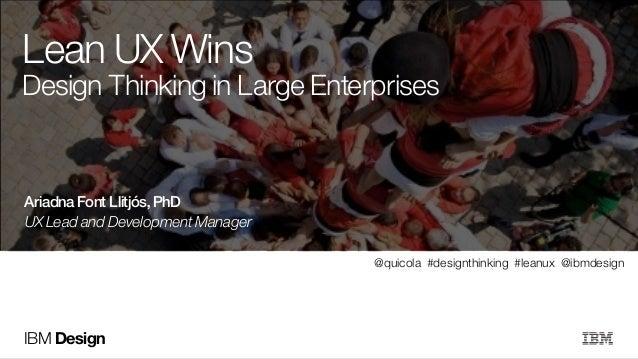 Lean UX wins - Design Thinking in large enterprises 20 min - LeanUX NYC