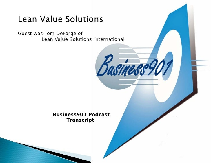 Lean Value Solutions Guest was Tom DeForge of          Lean Value Solutions International                   Business901 Po...