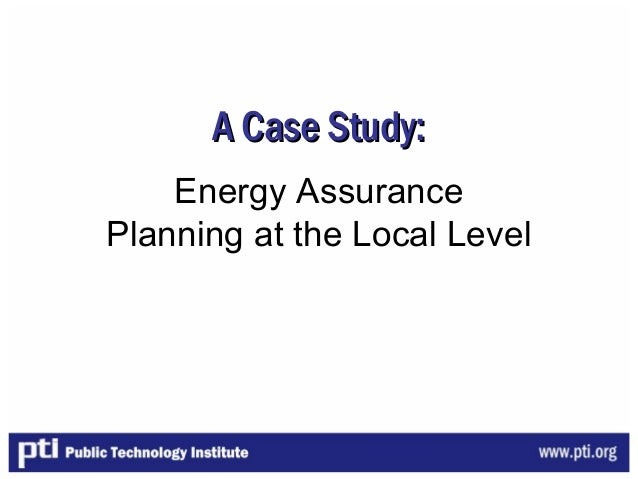 A Case Study: Energy Assurance Planning at the Local Level