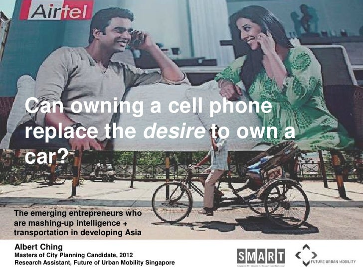Can owning a cell phone replace the desire to own a car?<br />The emerging entrepreneurs who are mashing-up intelligence +...
