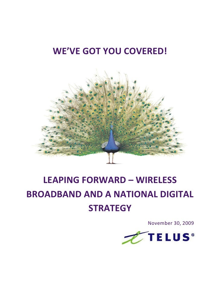 WE'VE GOT YOU COVERED!        LEAPING FORWARD – WIRELESS BROADBAND AND A NATIONAL DIGITAL             STRATEGY            ...