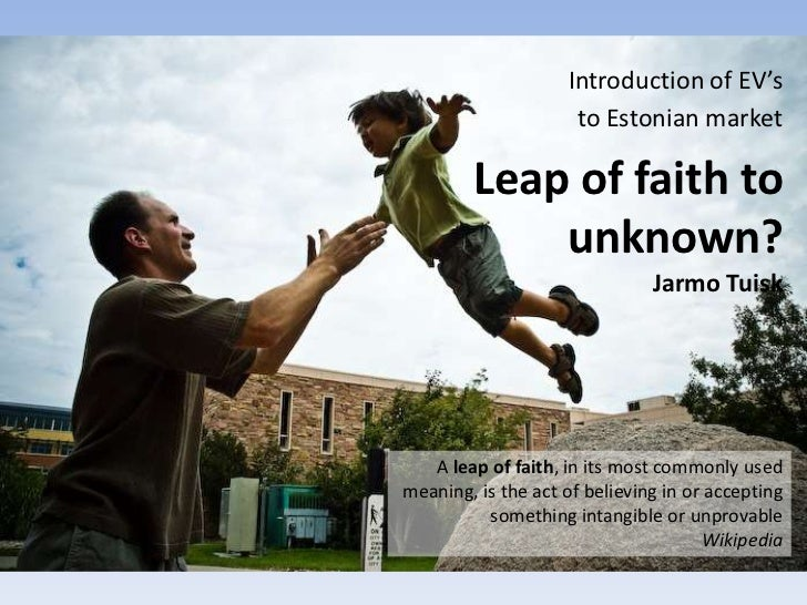 Introduction of EV's <br />to Estonian market<br />Leap of faith to unknown?<br />Jarmo Tuisk<br />Aleap of faith, in its...