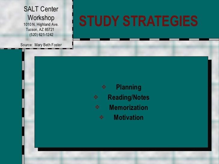 STUDY STRATEGIES <ul><li>Planning </li></ul><ul><li>Reading/Notes </li></ul><ul><li>Memorization </li></ul><ul><li>Motivat...