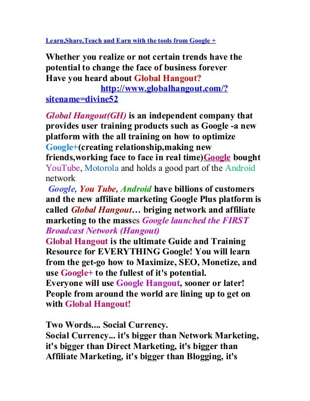 Learn,Share,Teach and Earn with the tools from Google +Whether you realize or not certain trends have thepotential to chan...