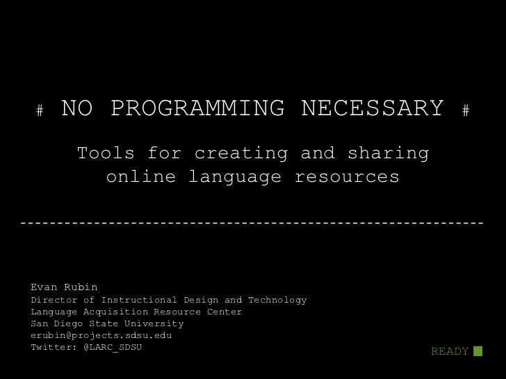 #    NO PROGRAMMING NECESSARY                        #       Tools for creating and sharing         online language resour...